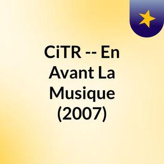 CiTR -- En Avant La Musique (2007)