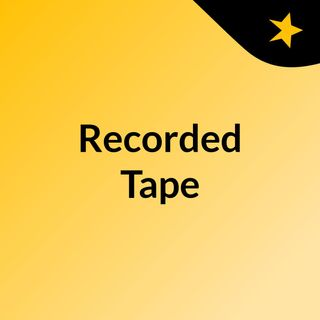 Recorded Tape