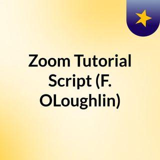 Zoom Tutorial Script (F. OLoughlin)