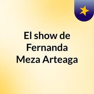 El show de Fernanda Meza Arteaga