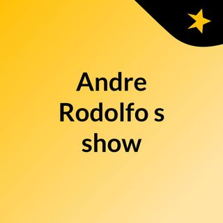 Andre Rodolfo's show