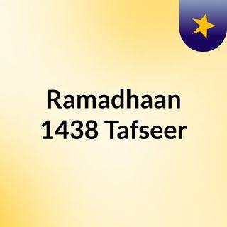 Ramadhaan 1438 Tafseer