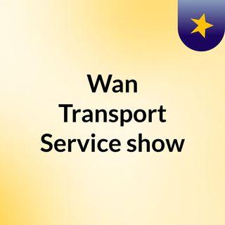 Wan Transport Service