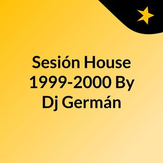 SESSION HOUSE REMEMBER 1999-2000 by Dj Germán