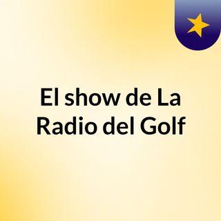 El show de La Radio del Golf