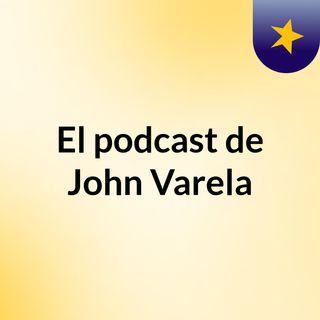 El podcast de John Varela