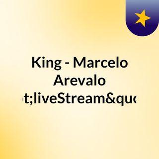 """King - Marcelo Arevalo """"liveStream""""(liv"""