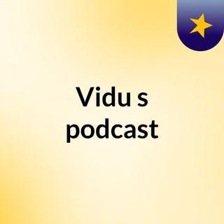 Vidu's podcast
