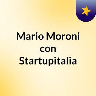 Mario Moroni con Startupitalia