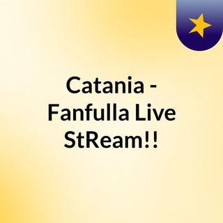 Catania - Fanfulla Live'StReam!!