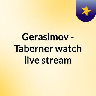 Gerasimov - Taberner watch live stream