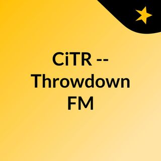 CiTR -- Throwdown FM