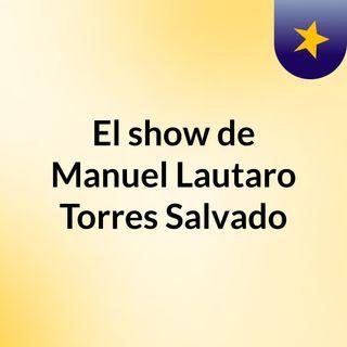 El show de Manuel Lautaro Torres Salvado