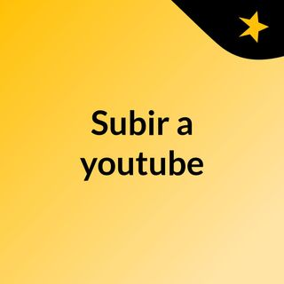 Subir a youtube