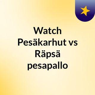 Watch Pesäkarhut vs Räpsä pesapallo