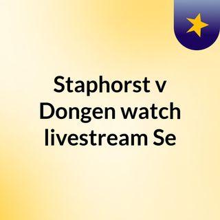 Staphorst v Dongen watch livestream  Se