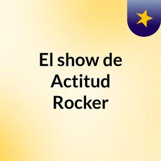 El show de Actitud Rocker