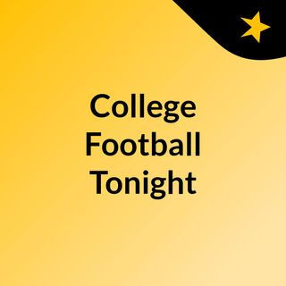 College Football Tonight Ep 3 Part 2 9/14/17