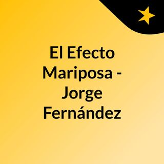 El Efecto Mariposa - Jorge Fernández
