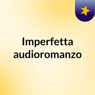 Imperfetta audioromanzo