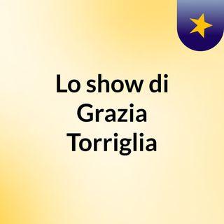 Lo show di Grazia Torriglia