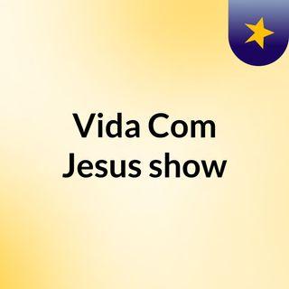 Vida Com Jesus