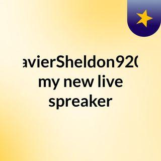 XavierSheldon9203 my new live spreaker