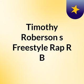 Timothy Roberson's Freestyle Rap & R&B