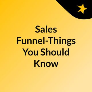 What Is Sales Funnel Things You Should Know In 2020