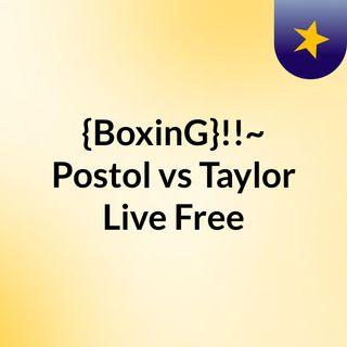 {BoxinG}!!~ Postol vs Taylor Live Free