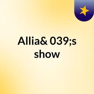 Allia's show