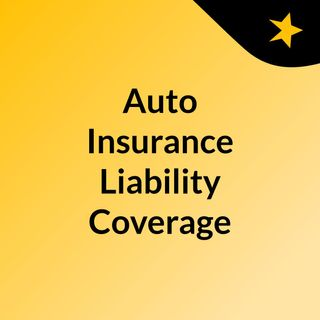 Auto Insurance Liability Coverage