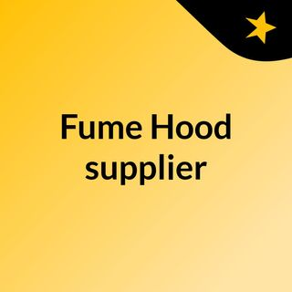 Fume Hood supplier