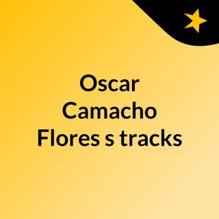 Oscar Camacho Flores's tracks