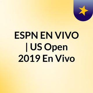 ESPN EN VIVO | US Open 2019 En Vivo
