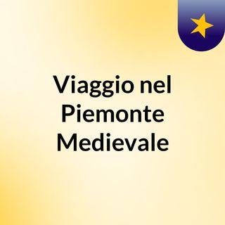 Viaggio nel Piemonte Medievale