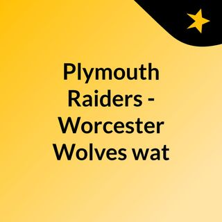 Plymouth Raiders - Worcester Wolves wat