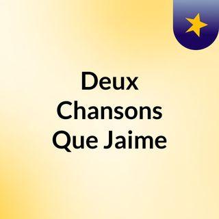 Deux Chansons Que Jaime