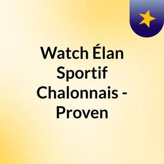 Watch Élan Sportif Chalonnais - Proven
