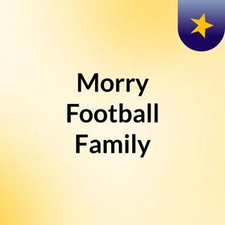 Morry Football Family