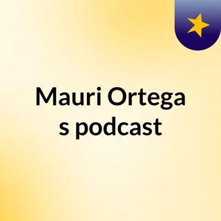 Mauri Ortega's podcast