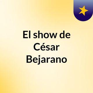 El show de César Bejarano
