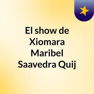 El show de Xiomara Maribel Saavedra Quij