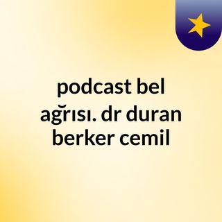 podcast bel ağrısı. dr duran berker cemil
