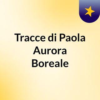 Tracce di Paola Aurora Boreale