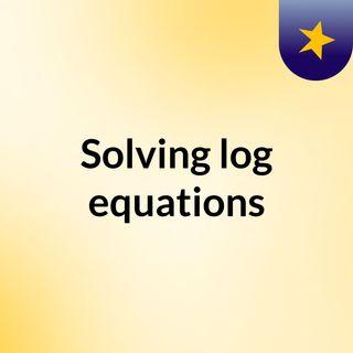 Solving log equations