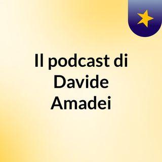 Il podcast di Davide Amadei