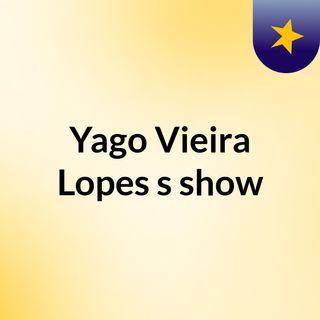 Yago Vieira Lopes's show