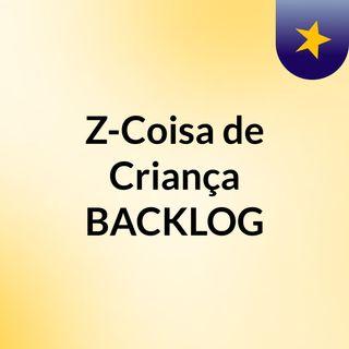 Z-Coisa de Criança BACKLOG