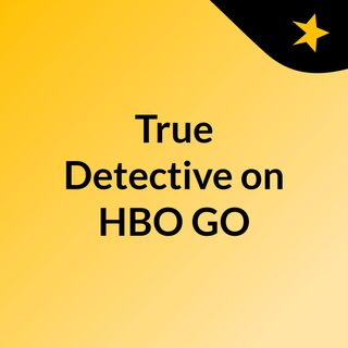 True Detective on HBO GO